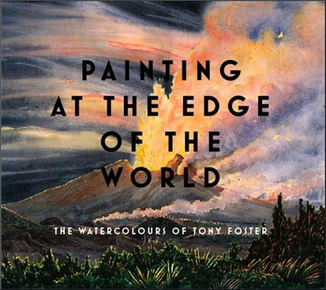 Cover of Painting at the Edge of the World, The Watercolours of Tony Foster